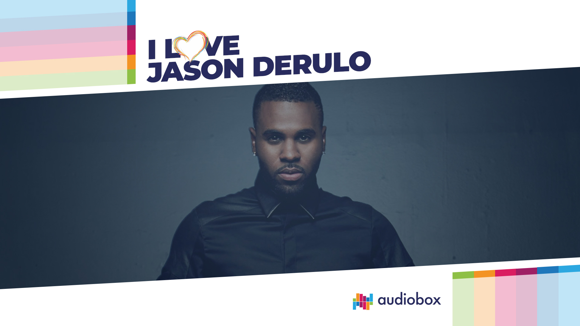 I LOVE JASON DERULO